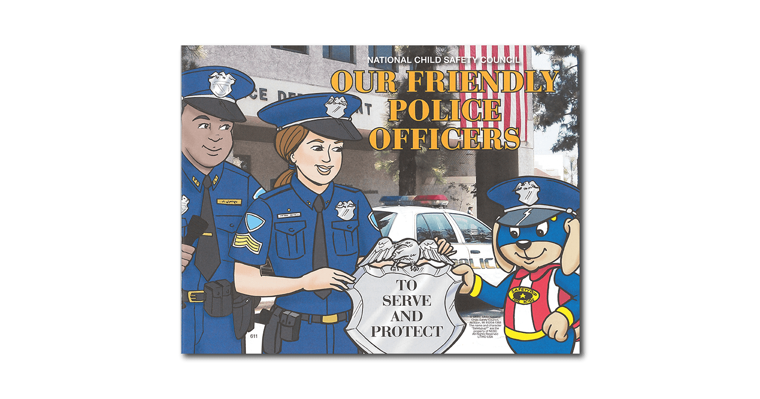 611: Our Friendly Police Officers Safety Manual